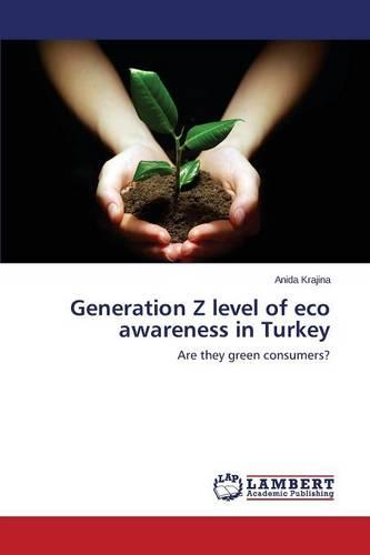 Generation Z Level of Eco Awareness in Turkey (Paperback)