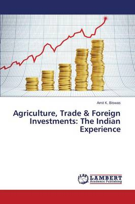 Agriculture, Trade & Foreign Investments: The Indian Experience (Paperback)