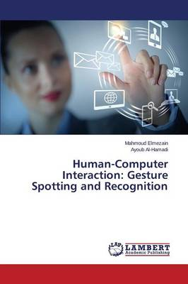 Human-Computer Interaction: Gesture Spotting and Recognition (Paperback)