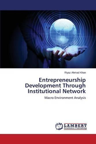 Entrepreneurship Development Through Institutional Network (Paperback)