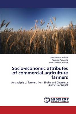 Socio-Economic Attributes of Commercial Agriculture Farmers (Paperback)
