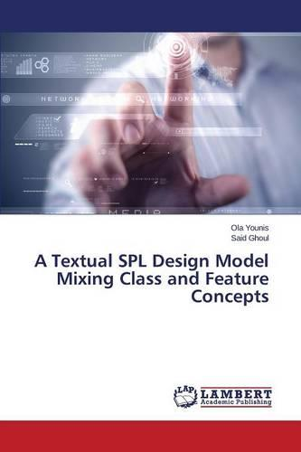 A Textual Spl Design Model Mixing Class and Feature Concepts (Paperback)