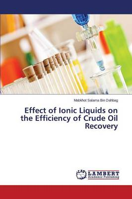 Effect of Ionic Liquids on the Efficiency of Crude Oil Recovery (Paperback)