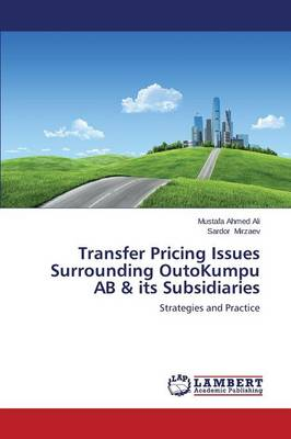 Transfer Pricing Issues Surrounding Outokumpu AB & Its Subsidiaries (Paperback)
