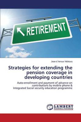 Strategies for Extending the Pension Coverage in Developing Countries (Paperback)