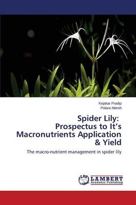 Spider Lily: Prospectus to It's Macronutrients Application & Yield (Paperback)
