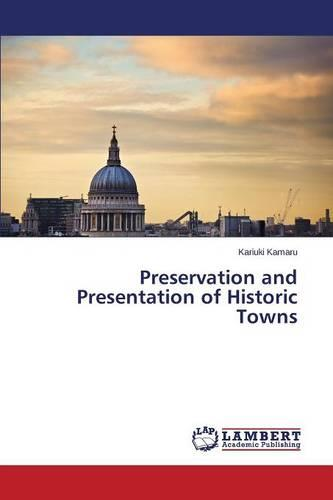 Preservation and Presentation of Historic Towns (Paperback)