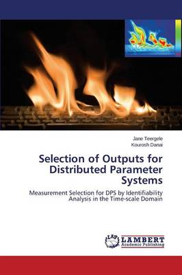 Selection of Outputs for Distributed Parameter Systems (Paperback)