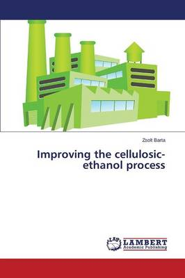 Improving the Cellulosic-Ethanol Process (Paperback)