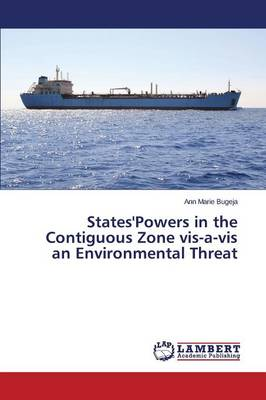 States'powers in the Contiguous Zone VIS-A-VIS an Environmental Threat (Paperback)