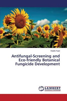Antifungal-Screening and Eco-Friendly Botanical Fungicide Development (Paperback)