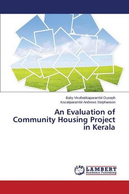 An Evaluation of Community Housing Project in Kerala (Paperback)