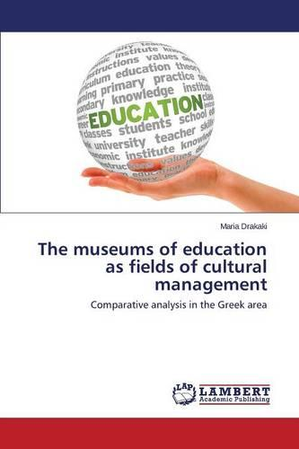 The Museums of Education as Fields of Cultural Management (Paperback)