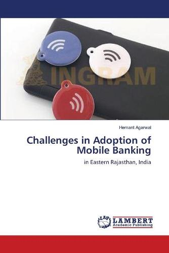 Challenges in Adoption of Mobile Banking (Paperback)