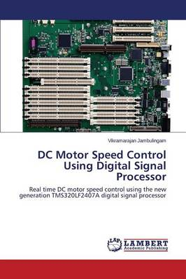 DC Motor Speed Control Using Digital Signal Processor (Paperback)