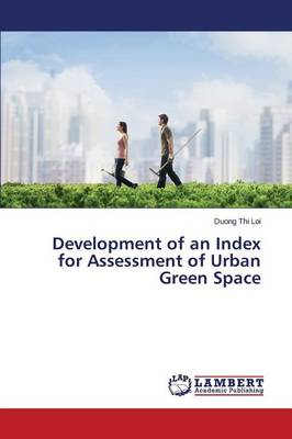 Development of an Index for Assessment of Urban Green Space (Paperback)