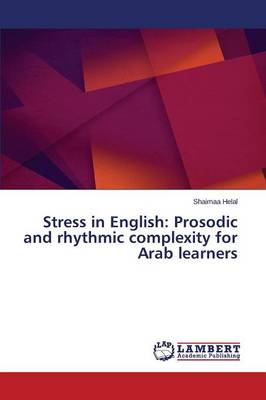 Stress in English: Prosodic and Rhythmic Complexity for Arab Learners (Paperback)