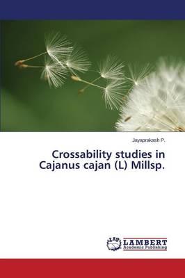 Crossability Studies in Cajanus Cajan (L) Millsp. (Paperback)
