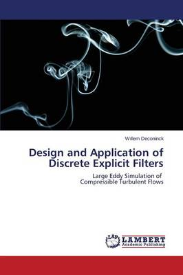 Design and Application of Discrete Explicit Filters (Paperback)