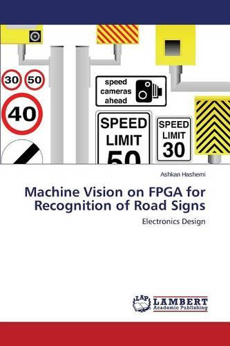 Machine Vision on FPGA for Recognition of Road Signs (Paperback)