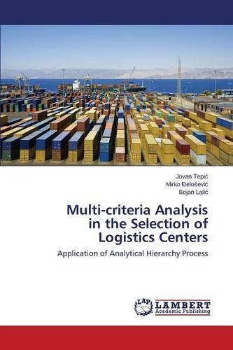 Multi-Criteria Analysis in the Selection of Logistics Centers (Paperback)