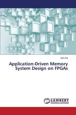 Application-Driven Memory System Design on FPGAs (Paperback)