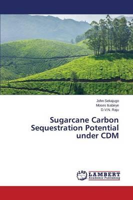 Sugarcane Carbon Sequestration Potential Under CDM (Paperback)