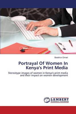 Portrayal of Women in Kenya's Print Media (Paperback)