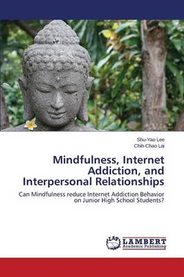 Mindfulness, Internet Addiction, and Interpersonal Relationships (Paperback)