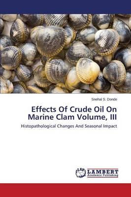 Effects of Crude Oil on Marine Clam Volume, III (Paperback)
