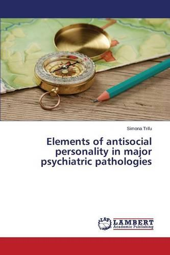 Elements of Antisocial Personality in Major Psychiatric Pathologies (Paperback)