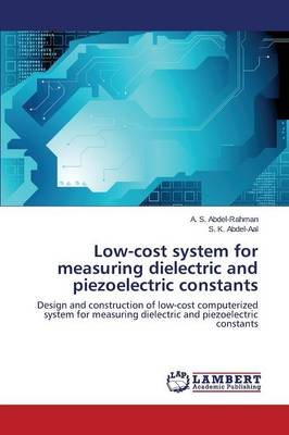 Low-Cost System for Measuring Dielectric and Piezoelectric Constants (Paperback)