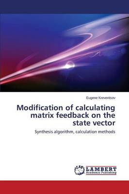 Modification of Calculating Matrix Feedback on the State Vector (Paperback)