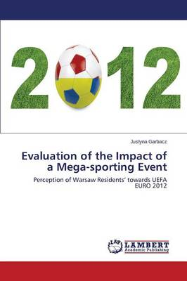 Evaluation of the Impact of a Mega-Sporting Event (Paperback)