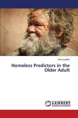 Homeless Predictors in the Older Adult (Paperback)