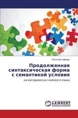 Prodolzhennaya Sintaksicheskaya Forma S Semantikoy Usloviya (Paperback)