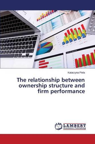 The Relationship Between Ownership Structure and Firm Performance (Paperback)