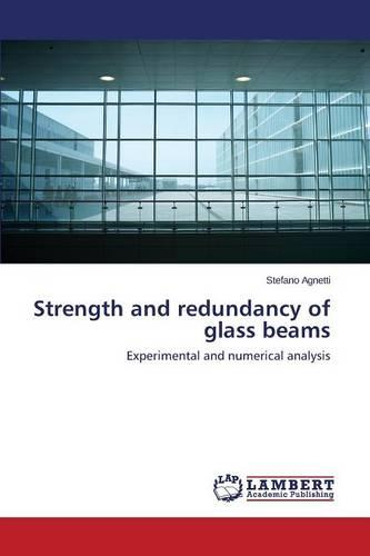 Strength and Redundancy of Glass Beams (Paperback)