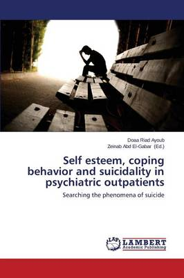 Self Esteem, Coping Behavior and Suicidality in Psychiatric Outpatients (Paperback)