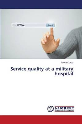 Service Quality at a Military Hospital (Paperback)