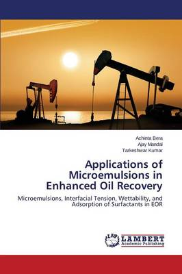 Applications of Microemulsions in Enhanced Oil Recovery (Paperback)