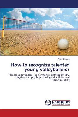 How to Recognize Talented Young Volleyballers? (Paperback)