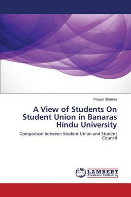 A View of Students on Student Union in Banaras Hindu University (Paperback)