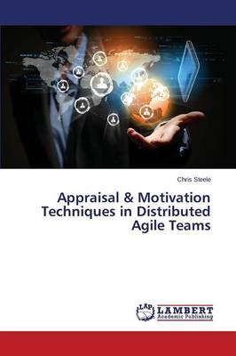 Appraisal & Motivation Techniques in Distributed Agile Teams (Paperback)