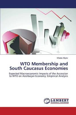Wto Membership and South Caucasus Economies (Paperback)