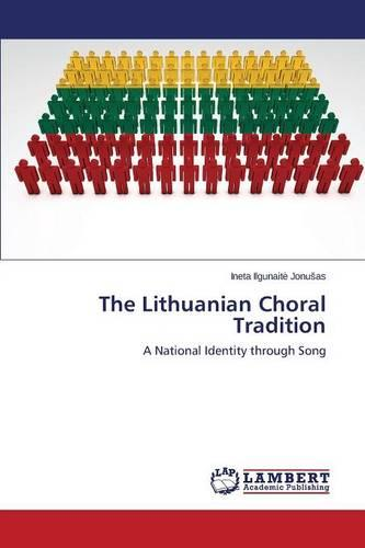 The Lithuanian Choral Tradition (Paperback)
