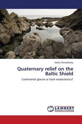 Quaternary Relief on the Baltic Shield (Paperback)