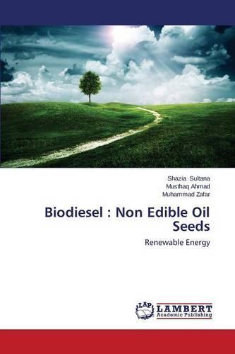 Biodiesel: Non Edible Oil Seeds (Paperback)