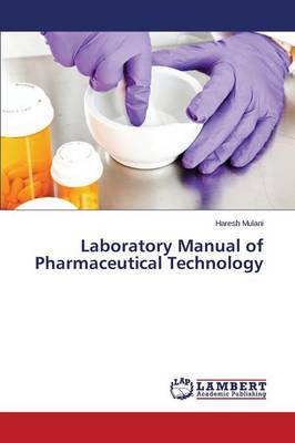 Laboratory Manual of Pharmaceutical Technology (Paperback)