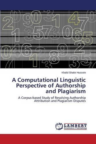 A Computational Linguistic Perspective of Authorship and Plagiarism (Paperback)